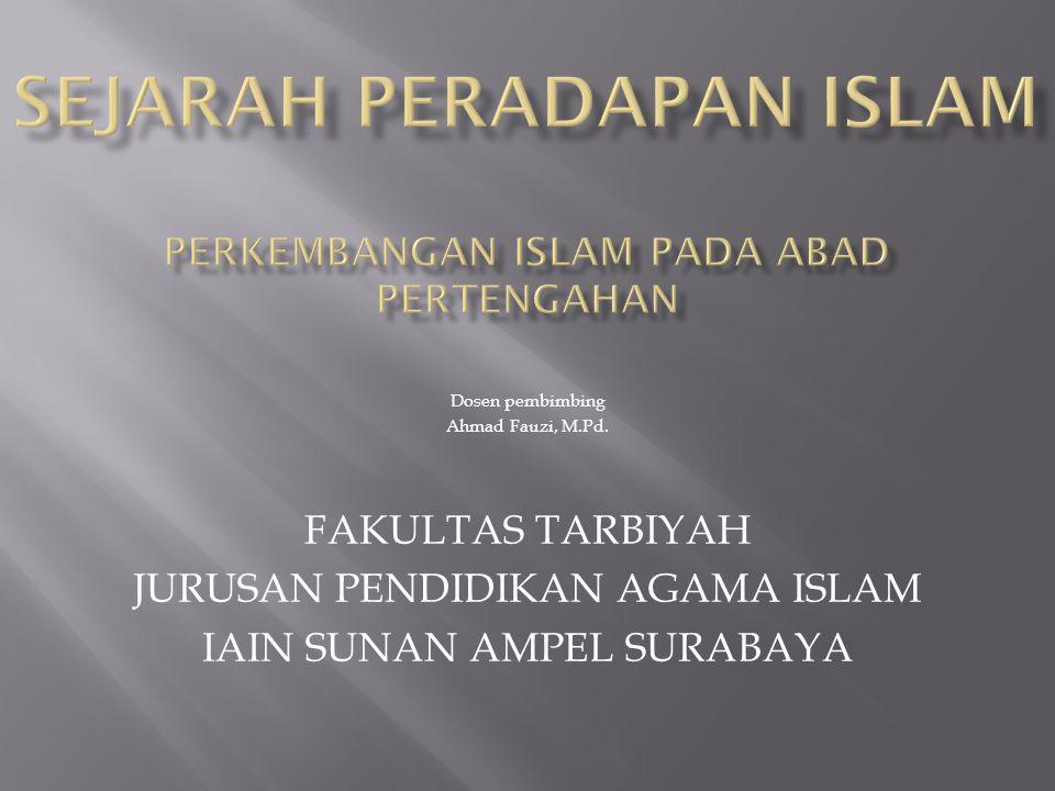 Dosen pembimbing Ahmad Fauzi, M.Pd. FAKULTAS TARBIYAH JURUSAN PENDIDIKAN AGAMA ISLAM IAIN SUNAN AMPEL SURABAYA