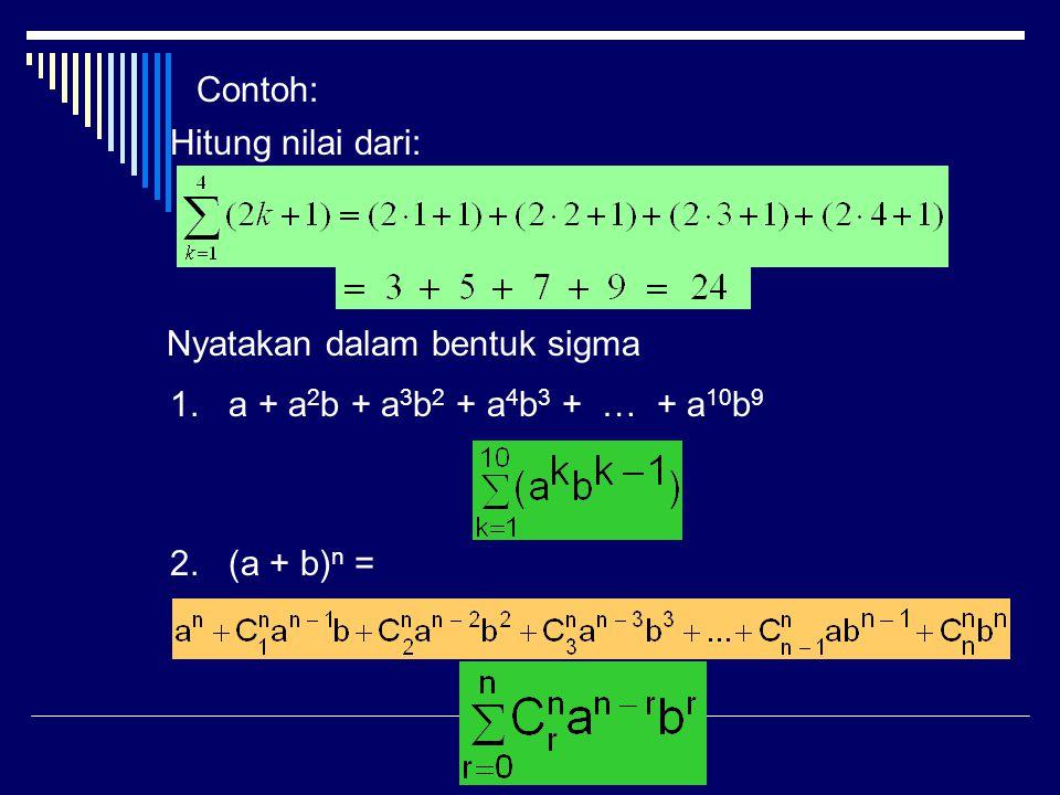 Bentuk dibaca sigma 2k – 1 dari k =1 sampai dengan 6 atau jumlah 2k – 1 untuk k = 1 sd k = 6 1 disebut batas bawah dan 6 disebut batas atas, lambang k dinamakan indeks (ada yang menyebut variabel) Secara umum: