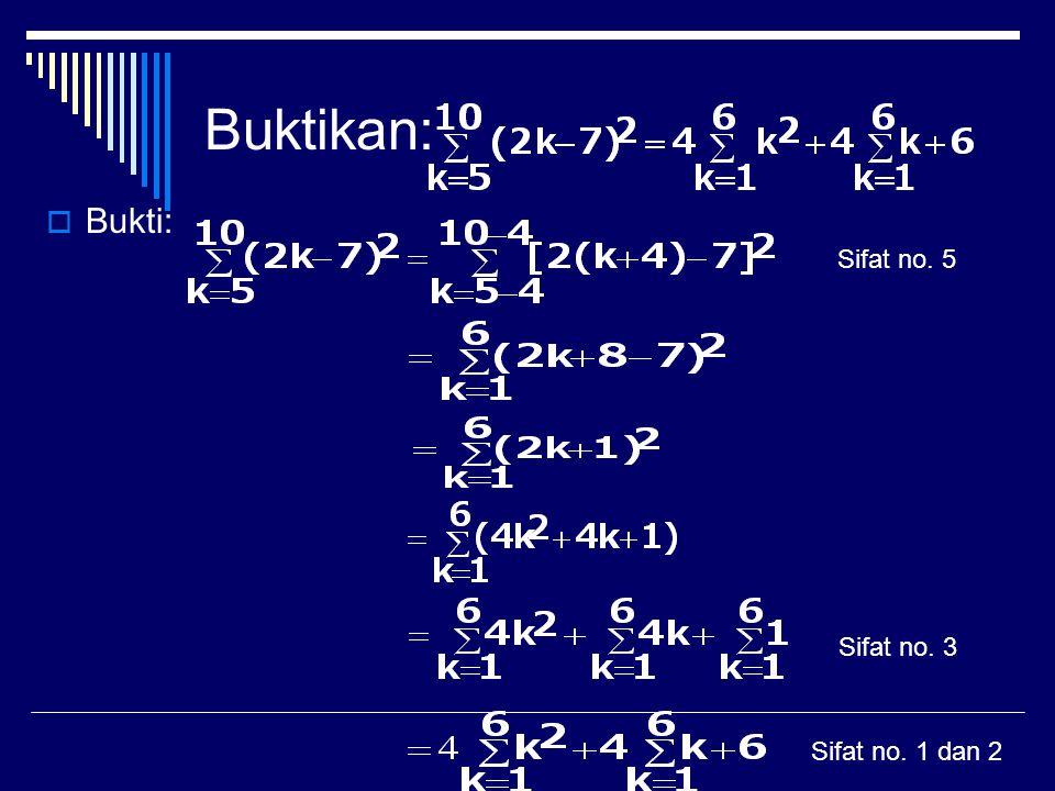 Sifat-sifat Notasi Sigma : Untuk setiap bilangan bulat a, b dan n berlaku: 1. 2. 3. 4. 5.