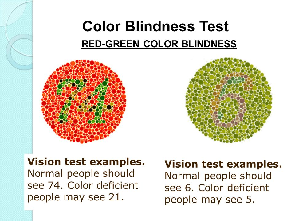 Color Blindness Test Vision test examples. Normal people should see 74. Color deficient people may see 21. Vision test examples. Normal people should