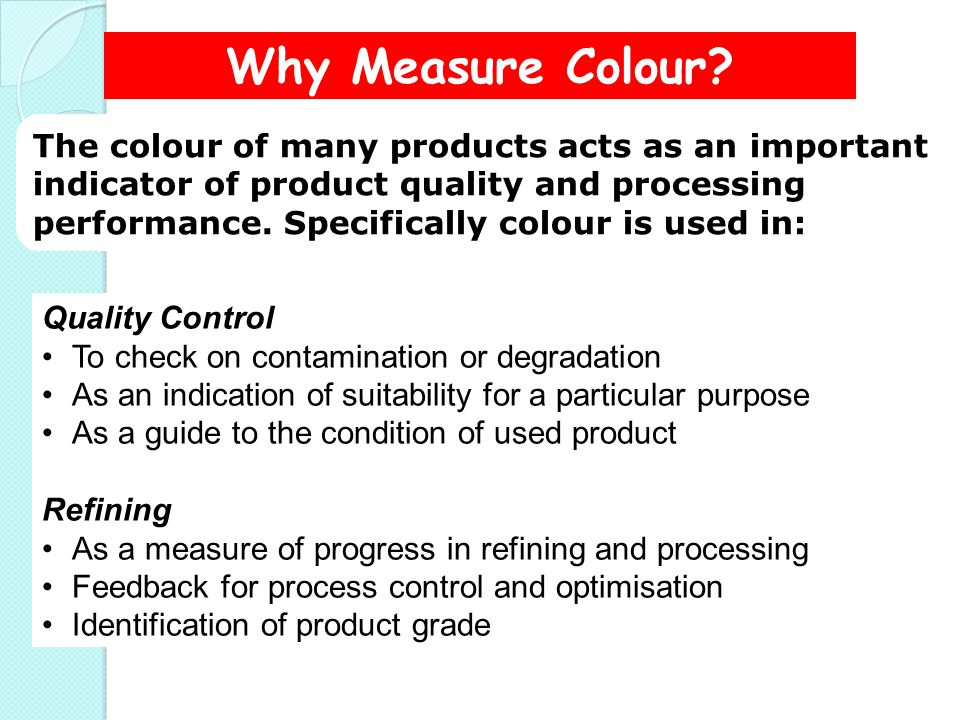 Why Measure Colour.
