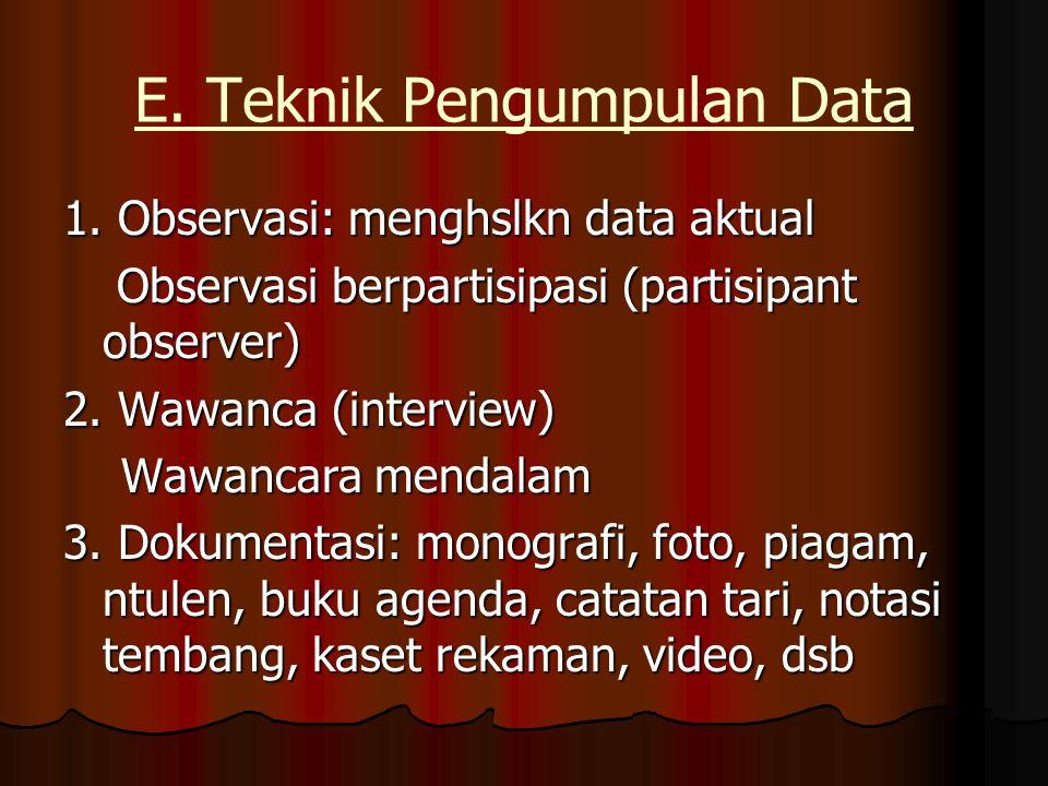E.Teknik Pengumpulan Data 1.