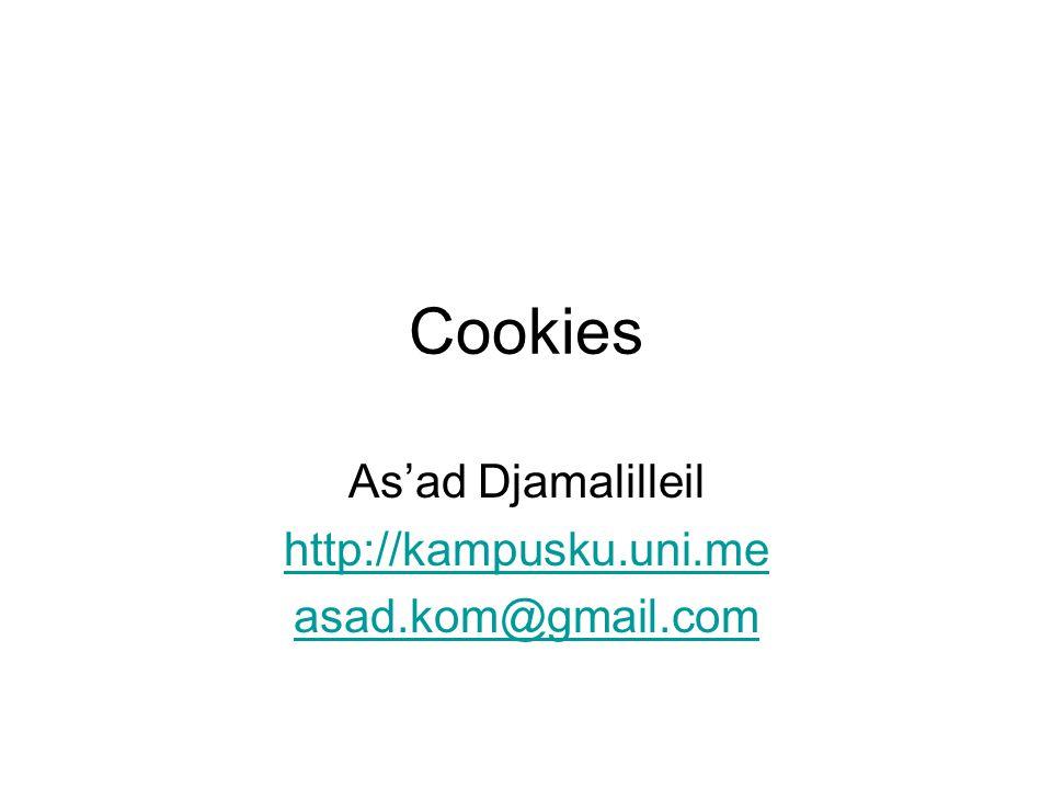 Cookies As'ad Djamalilleil http://kampusku.uni.me asad.kom@gmail.com