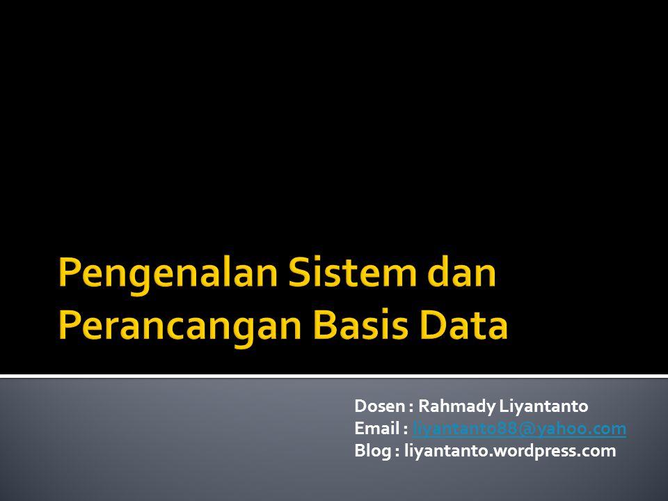 Dosen : Rahmady Liyantanto Email : liyantanto88@yahoo.comliyantanto88@yahoo.com Blog : liyantanto.wordpress.com