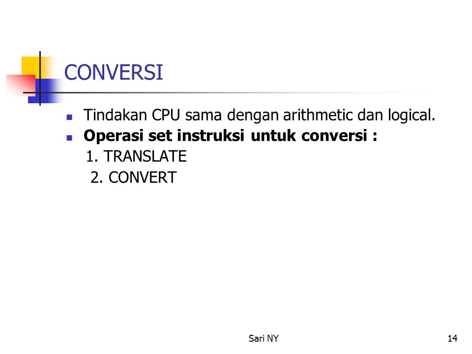 Sari NY14 CONVERSI Tindakan CPU sama dengan arithmetic dan logical.