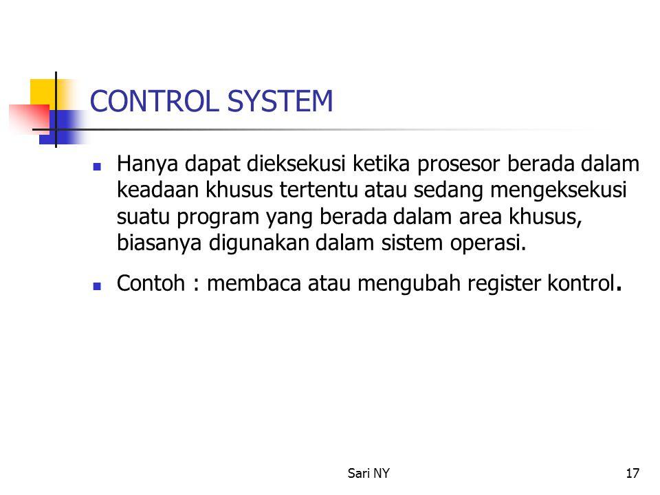Sari NY17 CONTROL SYSTEM Hanya dapat dieksekusi ketika prosesor berada dalam keadaan khusus tertentu atau sedang mengeksekusi suatu program yang berada dalam area khusus, biasanya digunakan dalam sistem operasi.