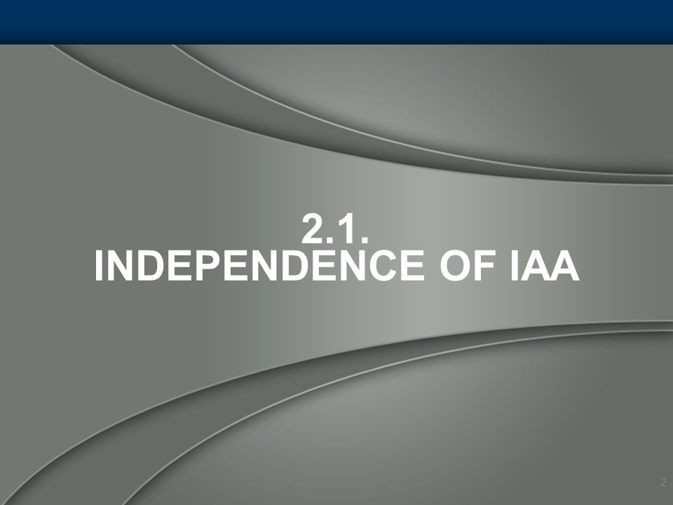 2.1. INDEPENDENCE OF IAA 2
