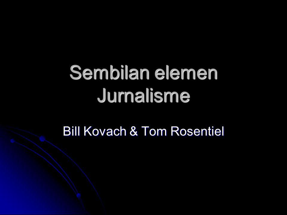 Sembilan elemen Jurnalisme Bill Kovach & Tom Rosentiel