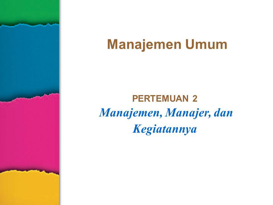 Titin Hartini, 20072–2 Apakah Manajemen Itu.
