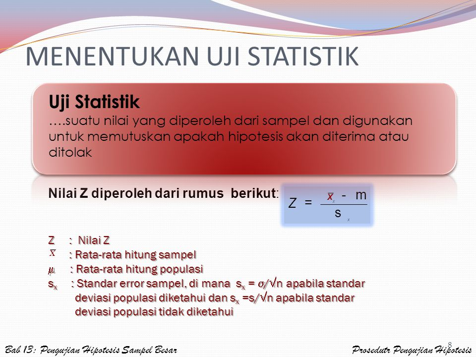 8 Nilai Z diperoleh dari rumus berikut: Z : Nilai Z : Rata-rata hitung sampel  : Rata-rata hitung populasi sx : Standar error sampel, di mana sx = /