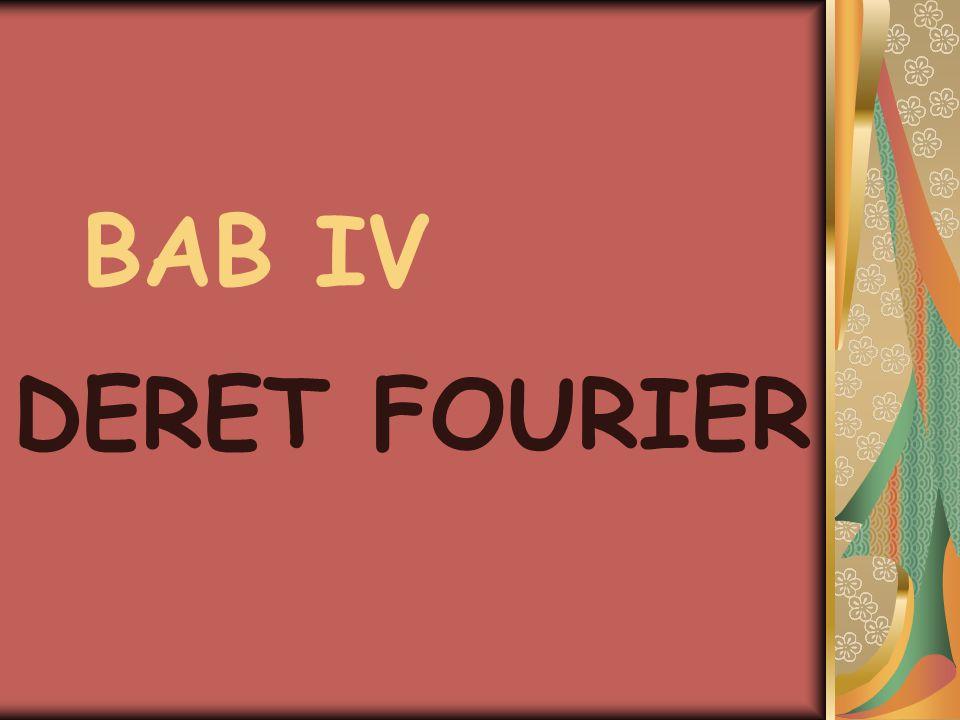 BAB IV DERET FOURIER