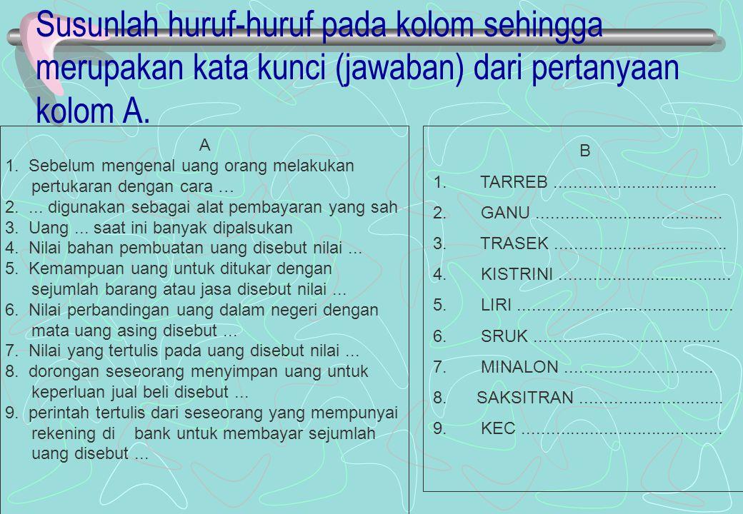 MEDIA : Buatlah pertanyaan yang sesuai dengan TPK Buat jawaban yang diacak hurufnya Langkah-langkah : 1.Guru menyajikan materi sesuai TPK 2.Membagikan