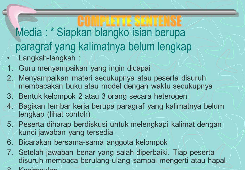 Langkah-langkah : ●Guru menyampaikan kompentensi yang ingin dicapai Guru menyajikan materi secukupnya Guru membentuk kelompok yang anggotanya ± 4 oran