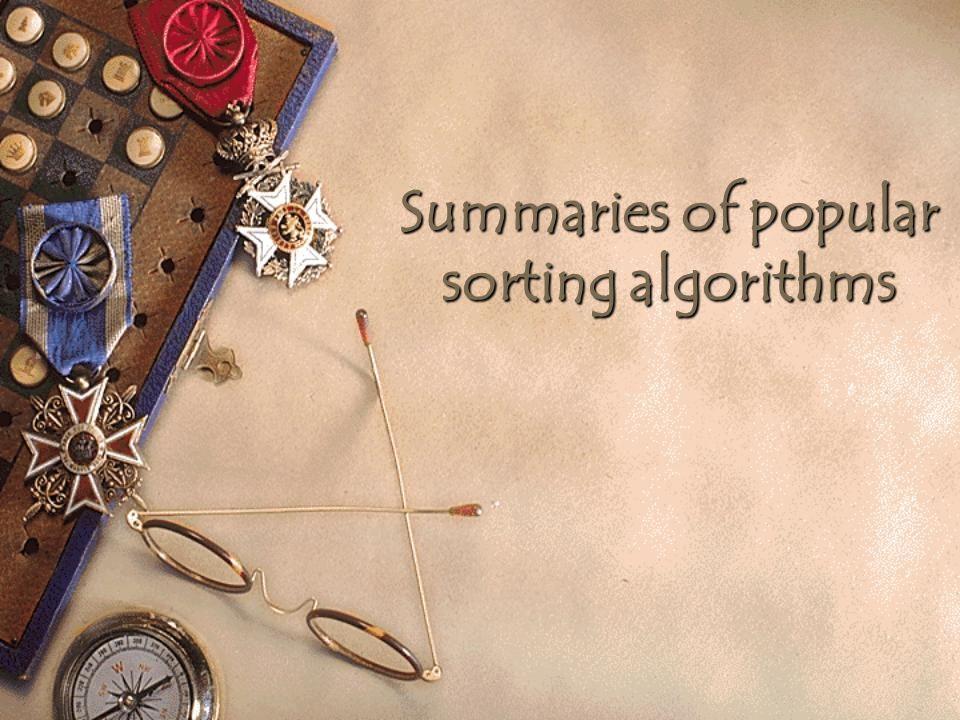 Summaries of popular sorting algorithms