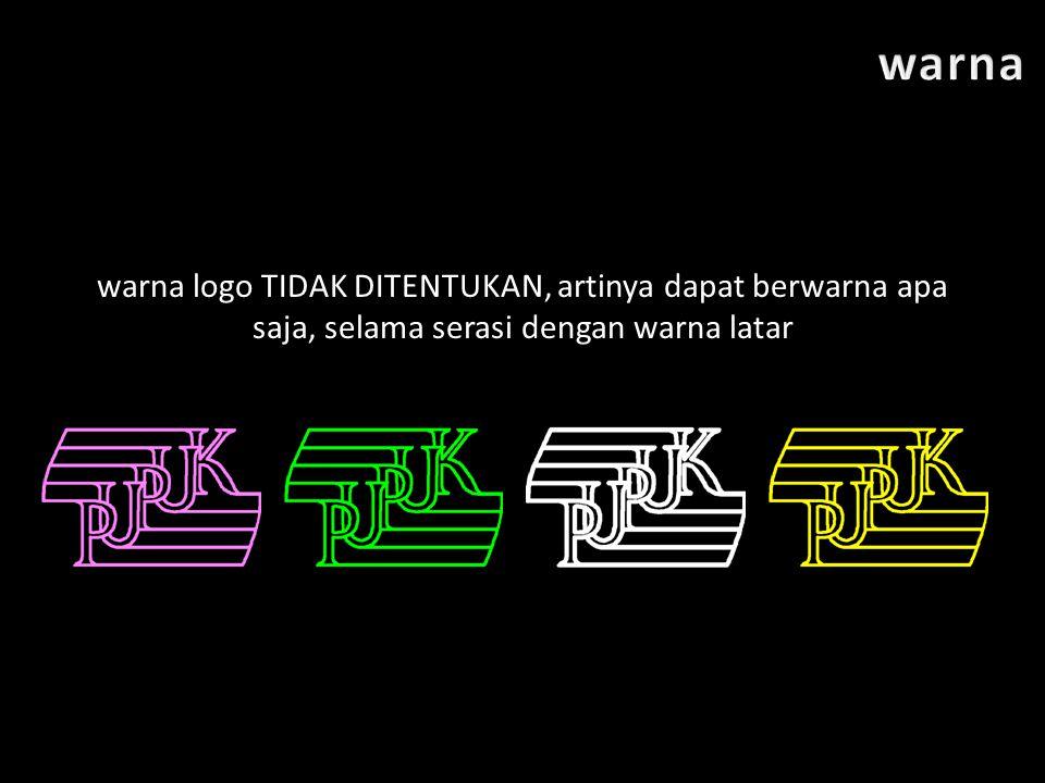 warna logo TIDAK DITENTUKAN, artinya dapat berwarna apa saja, selama serasi dengan warna latar