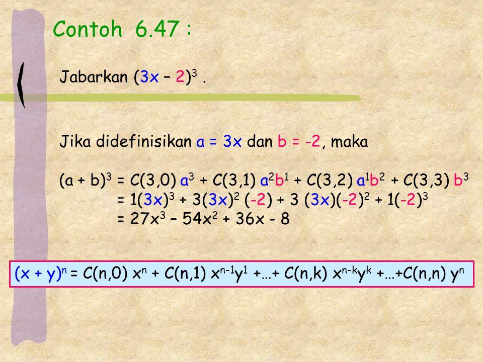 Contoh 6.47 : Jabarkan (3x – 2) 3.