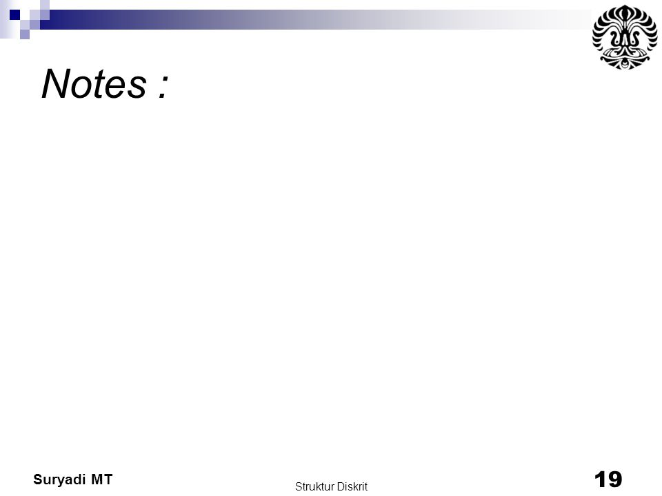 Suryadi MT Struktur Diskrit 19 Notes :