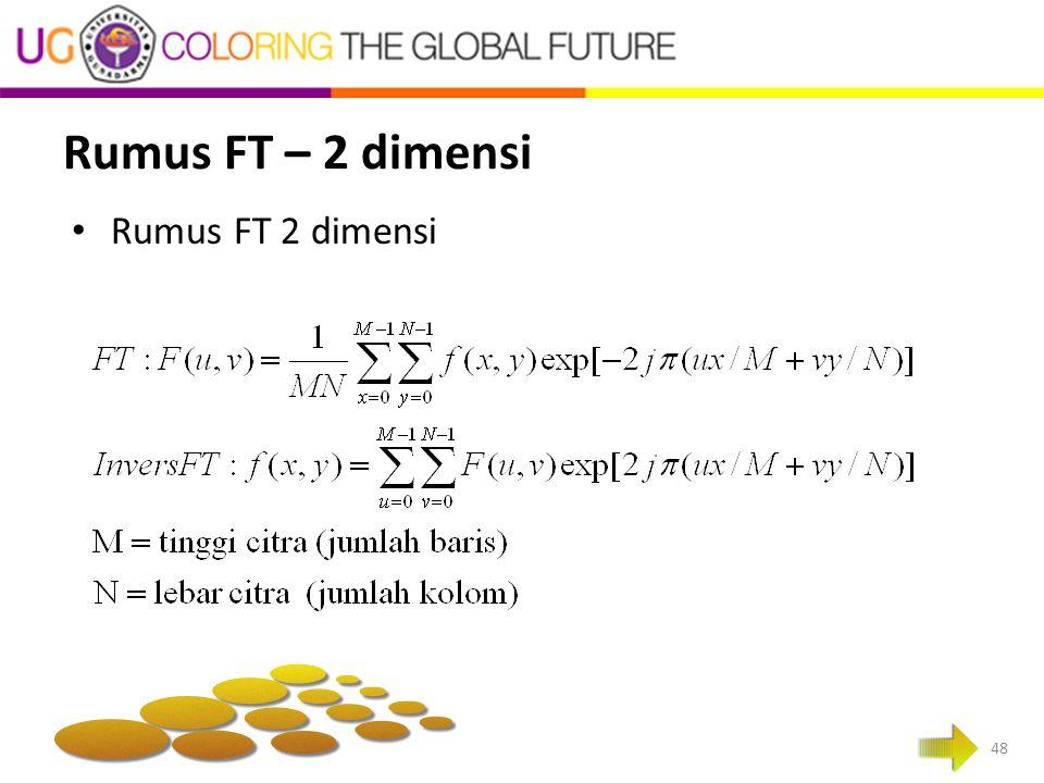 Rumus FT – 2 dimensi 48 Rumus FT 2 dimensi