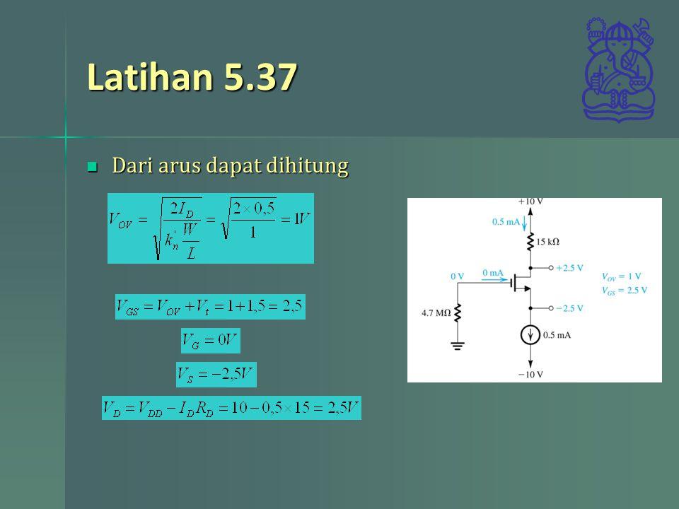 Latihan 5.37 Dari arus dapat dihitung Dari arus dapat dihitung