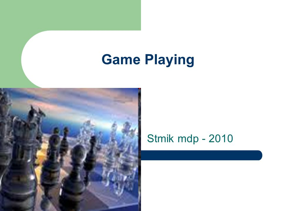 Game Playing Stmik mdp - 2010