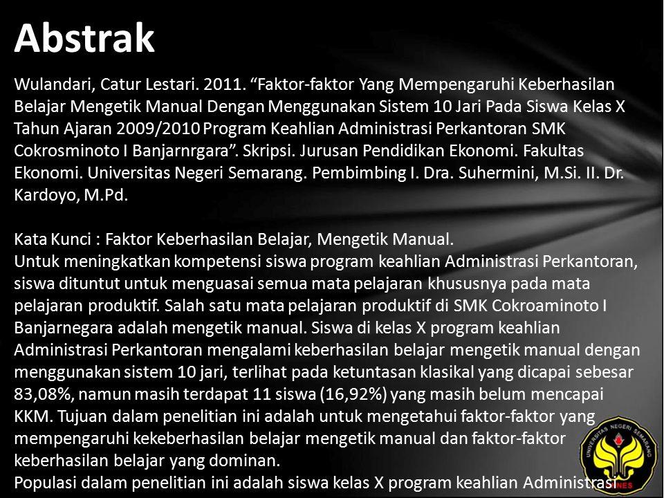 """Abstrak Wulandari, Catur Lestari. 2011. """"Faktor-faktor Yang Mempengaruhi Keberhasilan Belajar Mengetik Manual Dengan Menggunakan Sistem 10 Jari Pada S"""