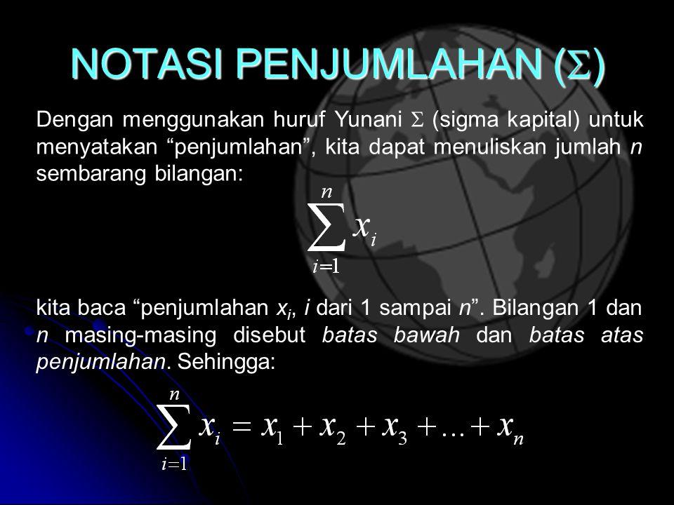 Dengan menggunakan huruf Yunani  (sigma kapital) untuk menyatakan penjumlahan , kita dapat menuliskan jumlah n sembarang bilangan: kita baca penjumlahan x i, i dari 1 sampai n .