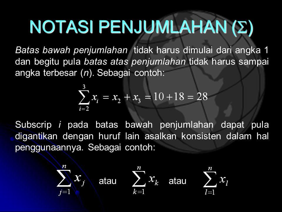 Batas bawah penjumlahan tidak harus dimulai dari angka 1 dan begitu pula batas atas penjumlahan tidak harus sampai angka terbesar (n).