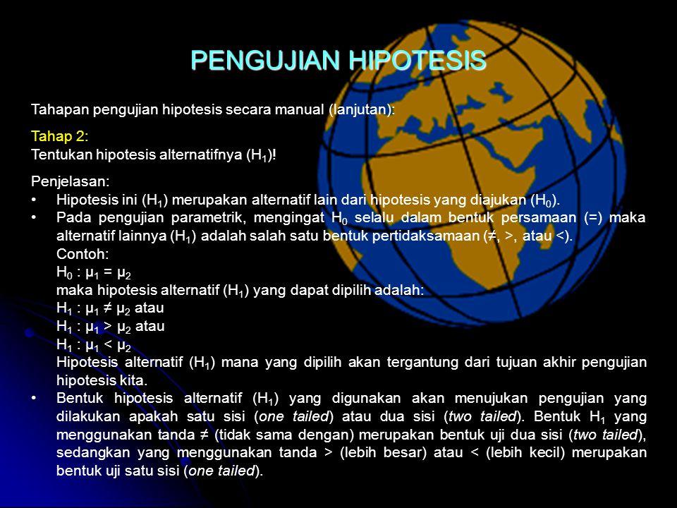 Tahapan pengujian hipotesis secara manual (lanjutan): Tahap 2: Tentukan hipotesis alternatifnya (H 1 ).