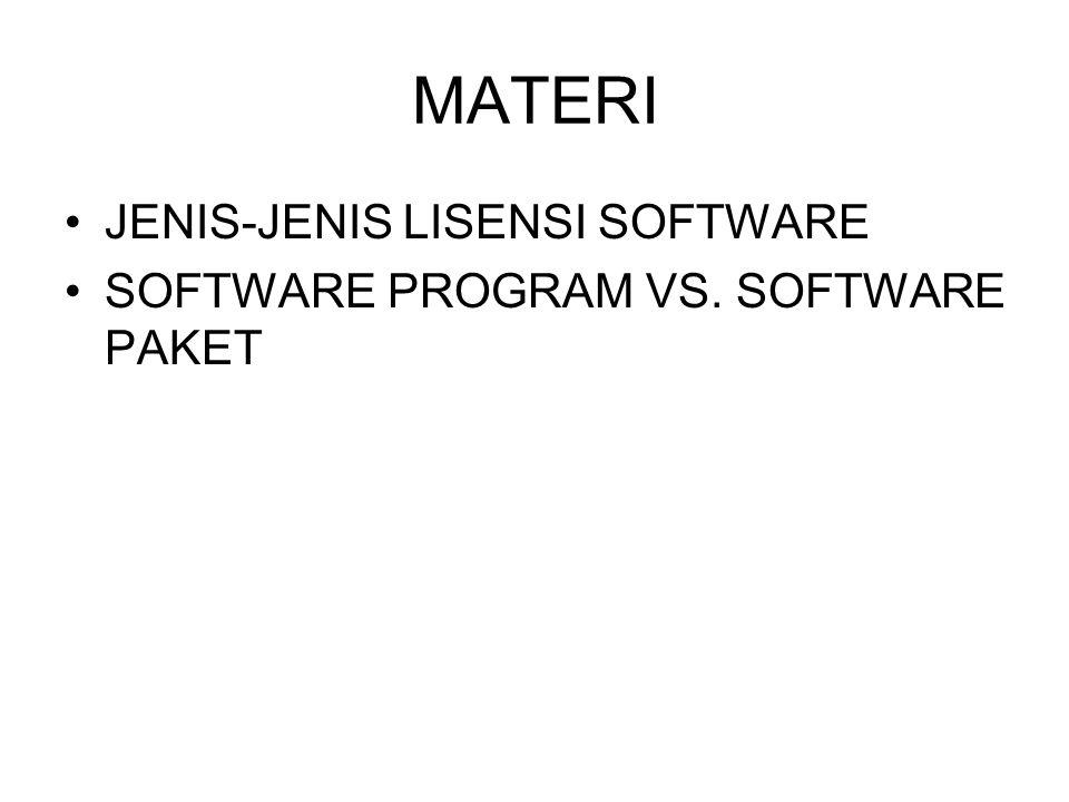 MATERI JENIS-JENIS LISENSI SOFTWARE SOFTWARE PROGRAM VS. SOFTWARE PAKET