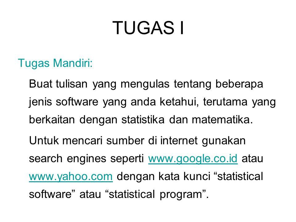 TUGAS I Tugas Mandiri: Buat tulisan yang mengulas tentang beberapa jenis software yang anda ketahui, terutama yang berkaitan dengan statistika dan mat
