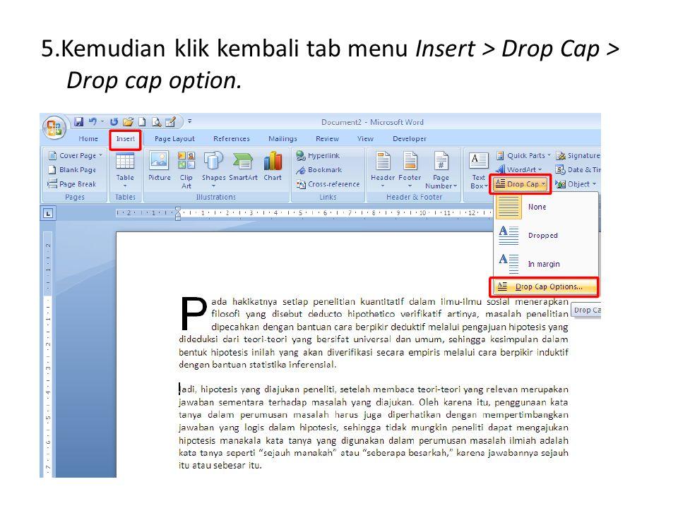 5.Kemudian klik kembali tab menu Insert > Drop Cap > Drop cap option..
