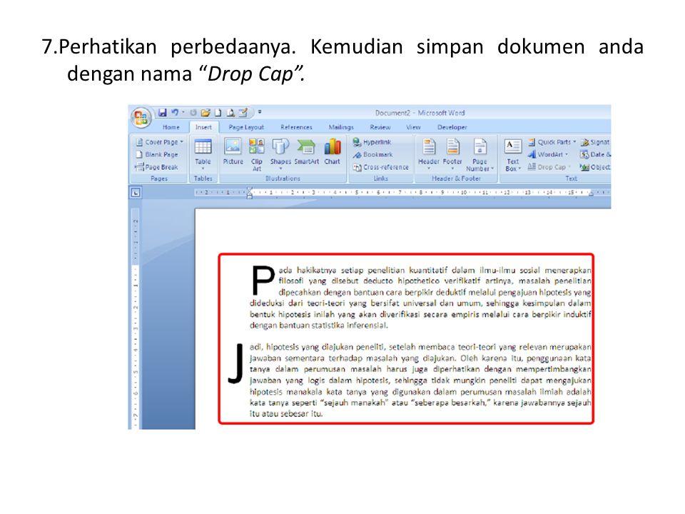 """7.Perhatikan perbedaanya. Kemudian simpan dokumen anda dengan nama """"Drop Cap""""."""