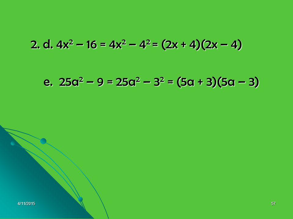 4/11/201556 Pembahasan 2.a. p(x + y) + 5(x + y) = px + py + 5x + 5y 2.