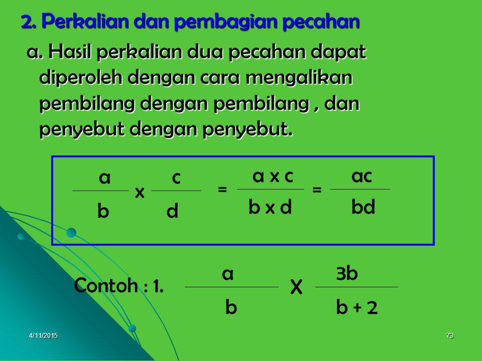 4/11/201572 7(a – 7) = (a-10)(a-3) a 2 – 13a + 30 = = 3a-9+4a-40 = 7a - 49 (a-10)(a-3)