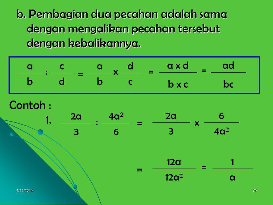4/11/201574 b + 2 b 3b X a b + 2 b( b+2 ) 3a = 3ab = 2.