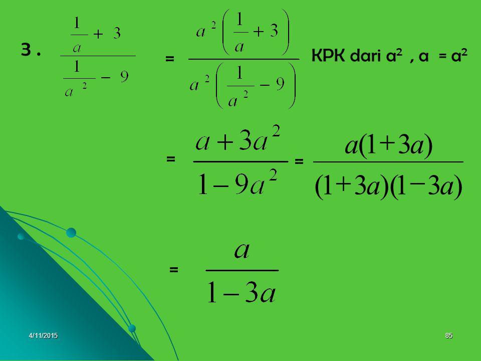 4/11/201584 2. = = = = KPK dari a, b = ab