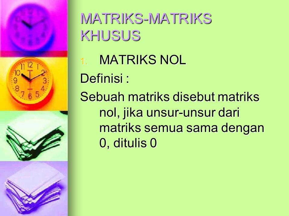MATRIKS-MATRIKS KHUSUS 1.