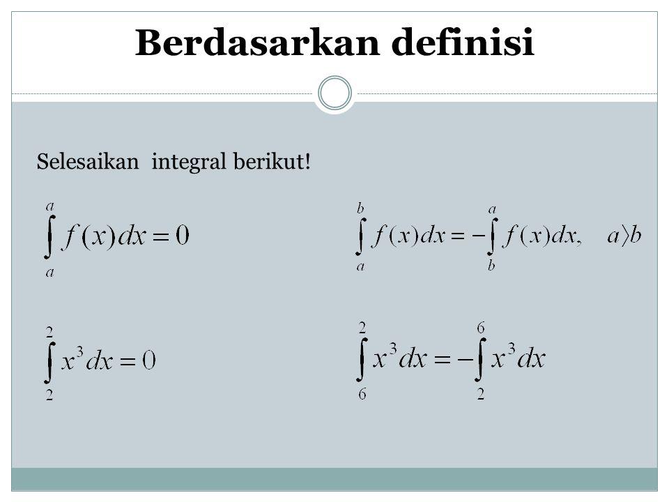 Selesaikan integral berikut! Berdasarkan definisi