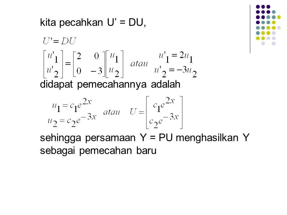 jadi, mendiagonalisasi A, dan
