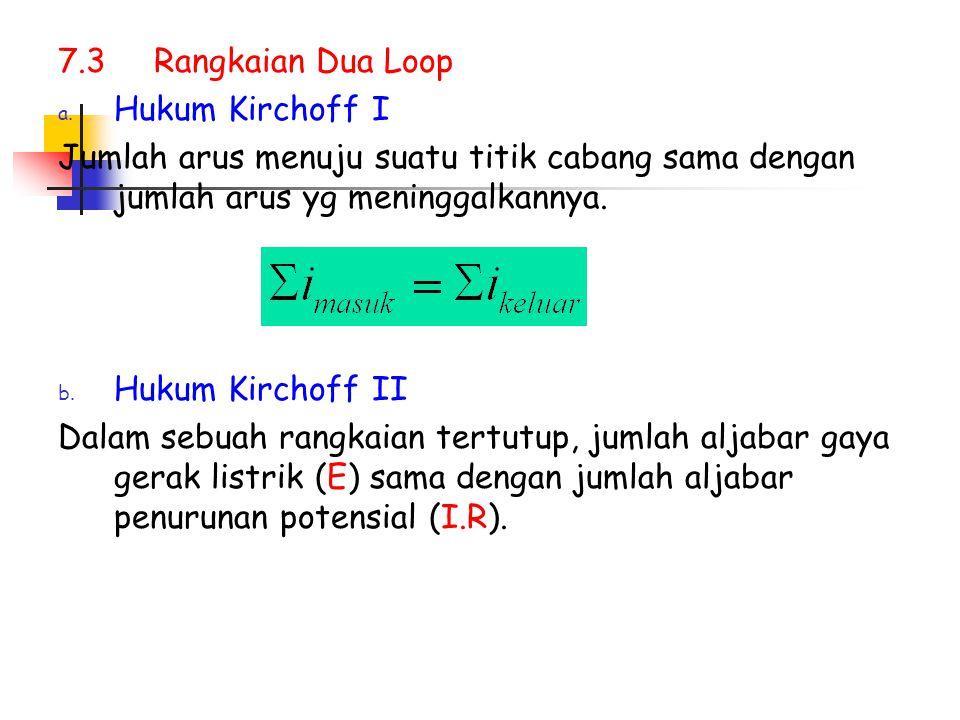 Contoh : Tentukan I 1, I 2, I 3.