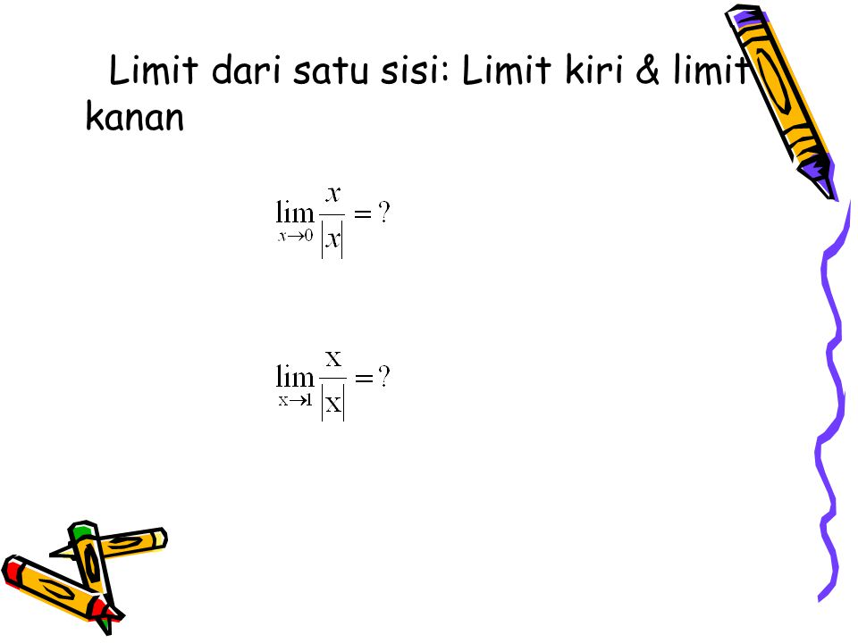 Limit dari satu sisi: Limit kiri & limit kanan