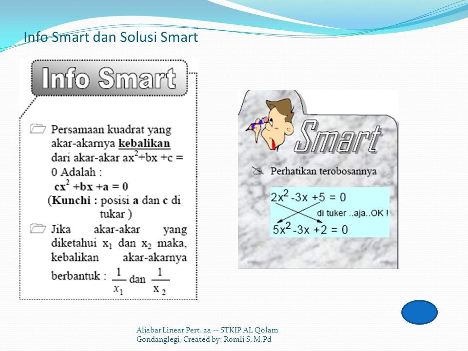 Info Smart dan Solusi Smart Aljabar Linear Pert. 2a -- STKIP AL Qolam Gondanglegi, Created by: Romli S, M.Pd