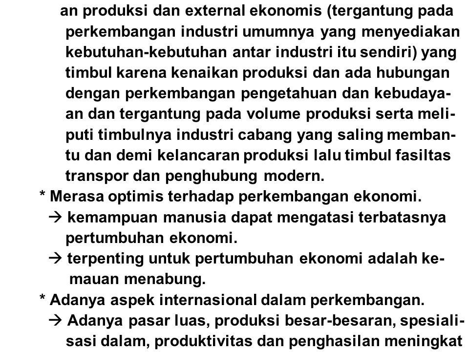an produksi dan external ekonomis (tergantung pada perkembangan industri umumnya yang menyediakan kebutuhan-kebutuhan antar industri itu sendiri) yang