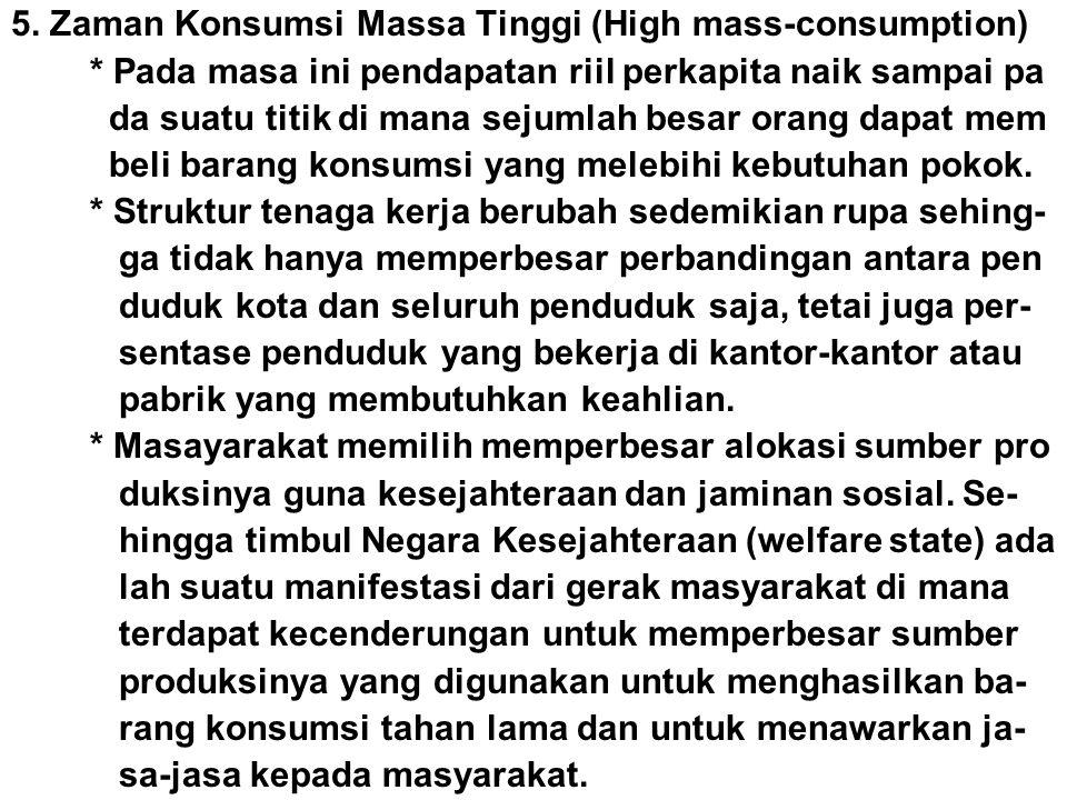 * Untuk mencapai High-Level Mass Consumption, nega- ra tersebut harus membutuhkan Capital.