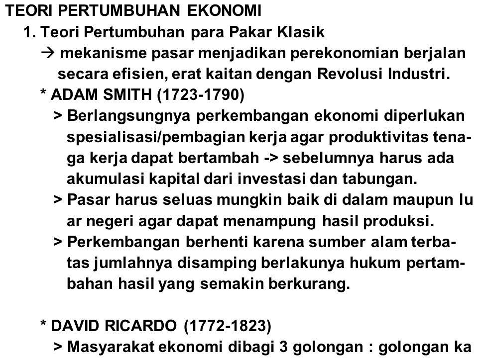 pitalis, golongan buruh dan golongan tuan tanah, me- nyebabkan pendapatan nasional dibagi menjadi 3 yai- tu upah, sewa dan keuntungan.