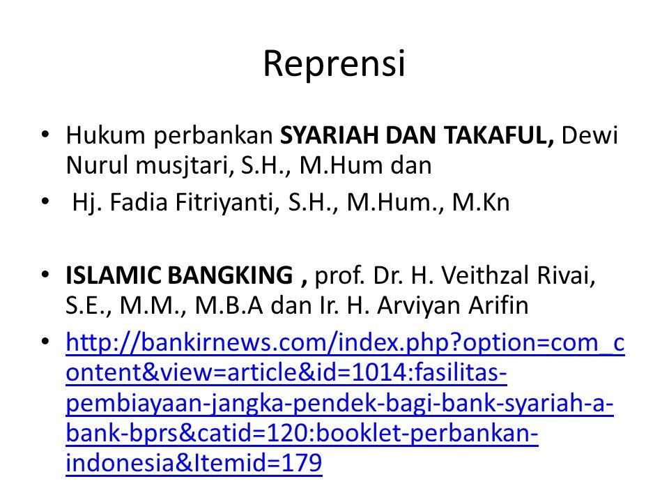 Reprensi Hukum perbankan SYARIAH DAN TAKAFUL, Dewi Nurul musjtari, S.H., M.Hum dan Hj. Fadia Fitriyanti, S.H., M.Hum., M.Kn ISLAMIC BANGKING, prof. Dr