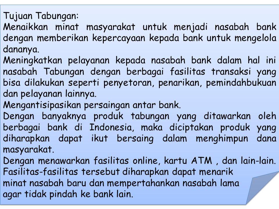 Tujuan Tabungan: Menaikkan minat masyarakat untuk menjadi nasabah bank dengan memberikan kepercayaan kepada bank untuk mengelola dananya.
