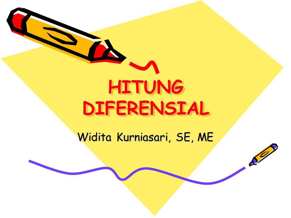 HITUNG DIFERENSIAL HITUNG DIFERENSIAL Widita Kurniasari, SE, ME