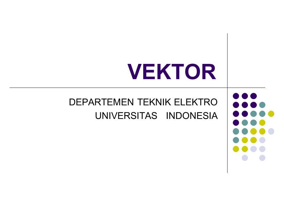 VEKTOR DEPARTEMEN TEKNIK ELEKTRO UNIVERSITAS INDONESIA