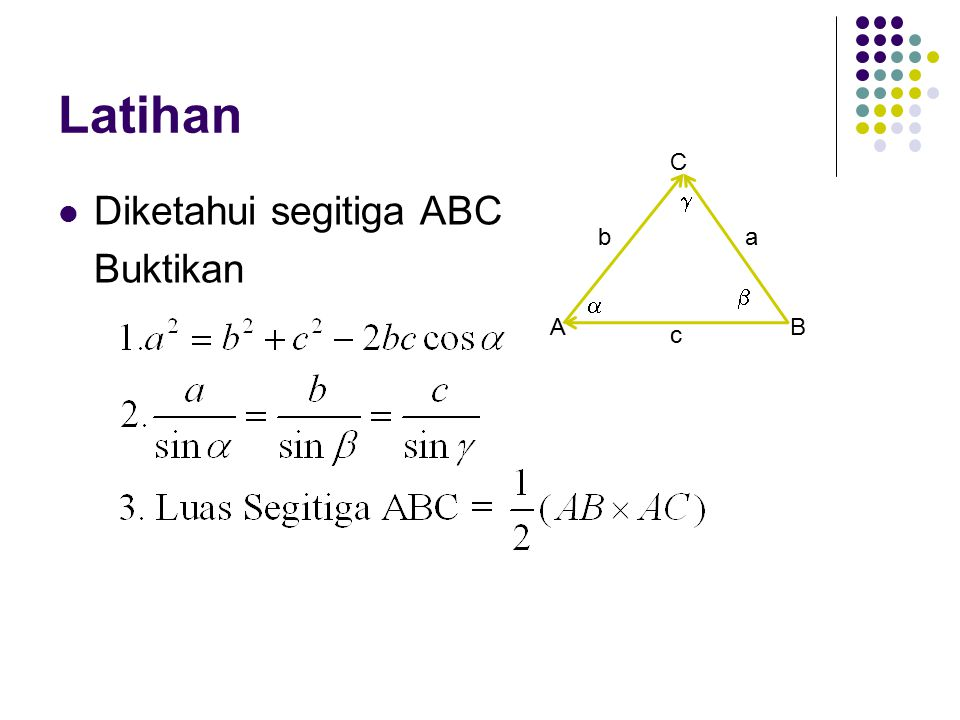 Latihan Diketahui segitiga ABC Buktikan ab c    AB C
